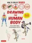 How to Create Manga: Drawing the Human Body : The Ultimate Bible for Beginning Artists (with over 1,500 Illustrations) - eBook
