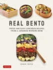 Real Bento : Fresh and Easy Lunchbox Recipes from a Japanese Working Mom - eBook