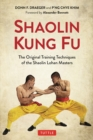 Shaolin Kung Fu : The Original Training Techniques of the Shaolin Lohan Masters - eBook