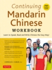 Continuing Mandarin Chinese Workbook : Learn to Speak, Read and Write Chinese the Easy Way! - eBook