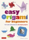Easy Origami for Beginners : Full-color instructions for 20 simple projects - eBook