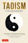 Taoism for Beginners : A Guide to Balanced Living - eBook