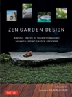 Zen Garden Design : Mindful Spaces by Shunmyo Masuno - Japan's Leading Garden Designer - eBook