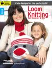 Loom Knitting for Mommy & Me : Cute Designs for the Perfect Gift! - Book