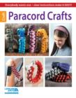 Paracord Crafts : Everybody Wants One - Clear Instructions Make it Easy! - Book