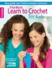 A Fun Way to Learn to Crochet for Kids - Book