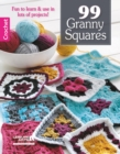 99 Granny Squares : Fun to Learn & Use in Lots of Projects! - Book