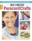 New & Creative Paracord Crafts : Have Fun Making the Latest New Cord Projects! - Book