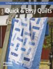 Quick & Easy Quilts : 12 Fun & Fabulous Quilts for a Busy Schedule! - Book