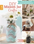DIY Mason Jar Crafts : Dress Up Jars with These Easy Techniques! - Book
