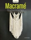 Get Started in Macrame : 11 Stylish Wall Hangings & Other Projects for Beginners - Book