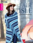 Fair Isle Crochet Projects : 8 Traditional Motif Projects With Modern Style - Book