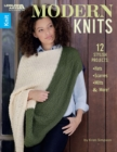 Modern Knits : 12 Stylish Projects: Hats, Scarves, Mittens and More - Book