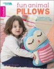 Fun Animal Pillows : 9 Huggable Friends to Stitch for Little Ones - Book