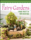 DIY Fairy Gardens : 4 Unique Projects for Home Decor Magic - Book