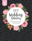 DIY Wedding Decor : Readymade Games, Decorations and Favors to Pull-Out and Personalize - Book