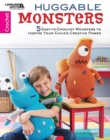 Huggable Monsters : 5 Easy-to-Crochet Monsters to Inspire Your Child's Creative Power - Book