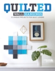 Quilted Wall Hangings : 12 Unique Projects for Quilt Lovers - Book