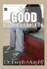 Only Good Can Come out of This - eBook