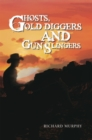 Ghosts, Gold Diggers and Gun Slingers - eBook