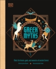 Greek Myths : Meet the heroes, gods, and monsters of ancient Greece - Book