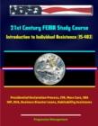 21st Century FEMA Study Course: Introduction to Individual Assistance (IS-403) - Presidential Declaration Process, CFR, Mass Care, SBA, IHP, DUA, Business Disaster Loans, Habitability Assistance - eBook