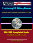 21st Century U.S. Military Manuals: Explosive Ordnance Disposal Service and Unit Operations (FM 9-15) UXO, EOD, Bomb Disposal (Value-Added Professional Format Series) - eBook