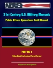 21st Century U.S. Military Manuals: Public Affairs Operations Field Manual - FM 46-1 (Value-Added Professional Format Series) - eBook