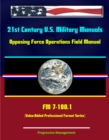 21st Century U.S. Military Manuals: Opposing Force Operations Field Manual - FM 7-100.1 (Value-Added Professional Format Series) - eBook
