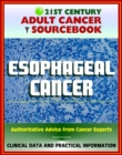 21st Century Adult Cancer Sourcebook: Esophageal Cancer (Cancer of the Esophagus) - Clinical Data for Patients, Families, and Physicians - eBook