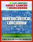 21st Century Adult Cancer Sourcebook: Adrenocortical Carcinoma, Cancer of the Adrenal Cortex - Clinical Data for Patients, Families, and Physicians - eBook