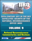 20th Century Spy in the Sky Satellites: Secrets of the National Reconnaissance Office (NRO) Volume 9 - National Reconnaissance Commentaries and Reviews - eBook