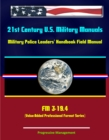 21st Century U.S. Military Manuals: Military Police Leaders' Handbook Field Manual - FM 3-19.4 (Value-Added Professional Format Series) - eBook