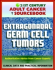 21st Century Adult Cancer Sourcebook: Extragonadal Germ Cell Tumors - Clinical Data for Patients, Families, and Physicians - eBook