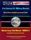 21st Century U.S. Military Manuals: Marine Division Expeditionary Ground Combat Marine Corps Field Manual - FMFM 6-1 (Value-Added Professional Format Series) - eBook