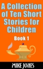 Collection of Ten Short Stories for Children, Book 1 - eBook