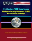 21st Century FEMA Study Course: Workplace Security Awareness (IS-906) - Access Control, ID Badges, Scenarios and Procedures, Bomb Threat Checklist, Identity Theft - eBook