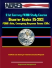 21st Century FEMA Study Course: Disaster Basics (IS-292) - FEMA's Role, Emergency Response Teams (ERTs), Stafford Act, History of Federal Assistance Program - eBook