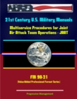 21st Century U.S. Military Manuals: Multiservice Procedures for Joint Air Attack Team Operations - JAAT - FM 90-21 (Value-Added Professional Format Series) - eBook
