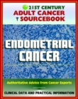 21st Century Adult Cancer Sourcebook: Endometrial Cancer (Cancer of the Uterus) - Clinical Data for Patients, Families, and Physicians - eBook