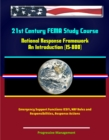 21st Century FEMA Study Course: National Response Framework, An Introduction (IS-800) - Emergency Support Functions (ESF), NRF Roles and Responsibilities, Response Actions - eBook