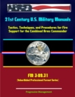 21st Century U.S. Military Manuals: Tactics, Techniques, and Procedures for Fire Support for the Combined Arms Commander - FM 3-09.31 (Value-Added Professional Format Series) - eBook