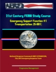21st Century FEMA Study Course: Emergency Support Function #1 Transportation (IS-801) - National Response Framework (NRF) USTRANSCOM, TSA, DOT Emergency Response Team - eBook