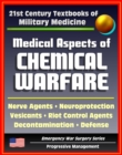 21st Century Textbooks of Military Medicine - Medical Aspects of Chemical Warfare - Nerve Agents, Incapacitating Agents, Riot Control, Toxins, Defense, Decontamination (Emergency War Surgery Series) - eBook
