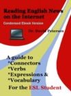 Reading English News on the Internet: A Guide to Connectors, Verbs, Expressions, and Vocabulary for the ESL Student - eBook