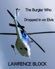Burglar Who Dropped In On Elvis - eBook