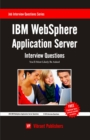 IBM WebSphere Application Server Interview Questions You'll Most Likely Be Asked - eBook