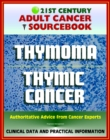 21st Century Adult Cancer Sourcebook: Thymoma and Thymic Carcinoma - Clinical Data for Patients, Families, and Physicians - eBook