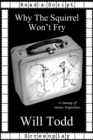 Why The Squirrel Won't Fry - eBook
