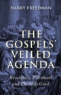 Gospels' Veiled Agenda- Revolution, Priesthood & The Holy Grail - eBook